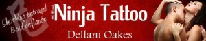 The Ninja Tattoo by Dellani Oakes - banner