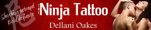 The Ninja Tattoo by Dellani Oakes - banner