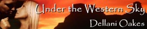 Under the Western Sky by Dellani Oakes - banner